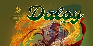American Center of Philippine Arts Presents: DALOY...