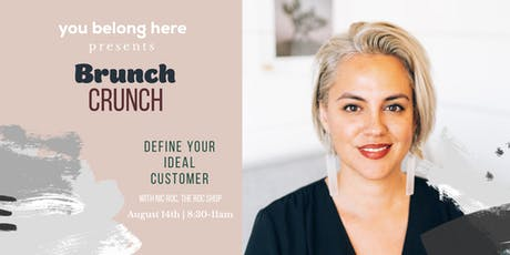 Brunch Crunch - Defining Your Ideal Customer tickets
