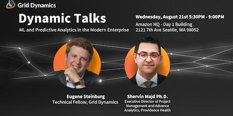 "Dynamic Talks: Seattle/Redmond ""ML and Predictive Analytics in the Modern Enterprise"" tickets"