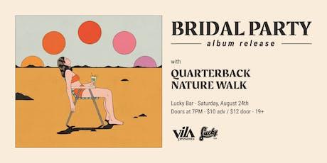 Bridal Party Album Release w/ Quarterback, Nature Walk tickets