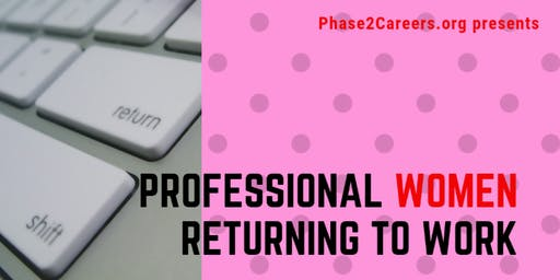 Professional Women Returning to Work