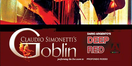 CLAUDIO SIMONETTI'S GOBLIN: Performing Deep Red / Profondo Rosso tickets
