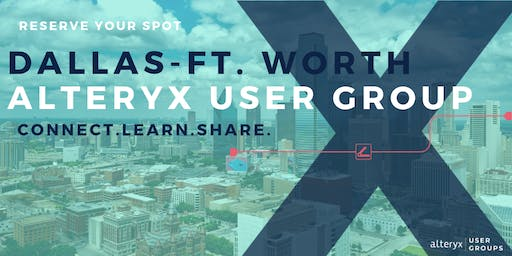 Dallas-Ft. Worth Alteryx User Group August Meeting