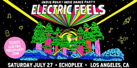 Electric Feels: Indie Rock + Indie Dance Party. tickets
