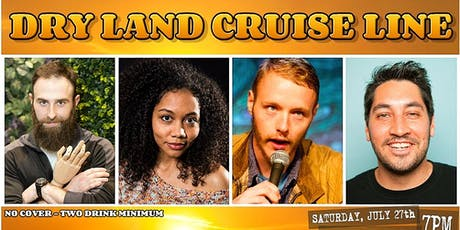 DRY LAND CRUISE LINE - FREE COMEDY SHOW tickets