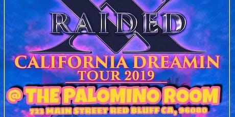 X-RAIDED California Dreamin Tour 2019 tickets
