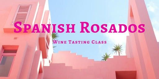 Spanish Rosados - Wine Tasting Class