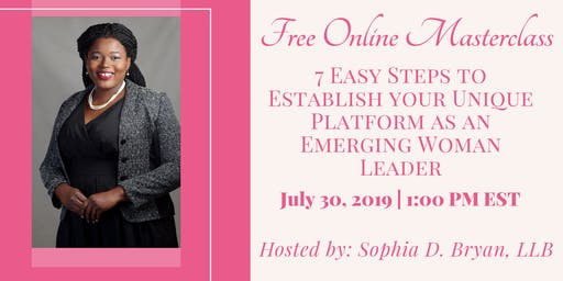 7 Easy Steps to Establish your Unique Platform as an Emerging Woman Leader