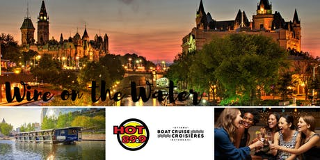 The New HOT 89.9 and Ottawa Boat Cruise present Wine on the Water - August 2 billets