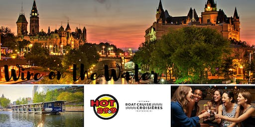 The New HOT 89.9 and Ottawa Boat Cruise present Wine on the Water - August 2