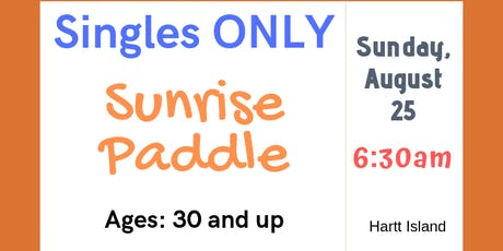 Singles Only - Sunrise Paddle - Ages: 30 and up tickets