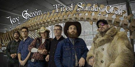 Jay Gavin and the Tired Sunday Choir tickets