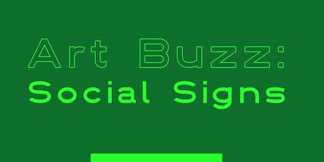 Art Buzz: Social Signs tickets