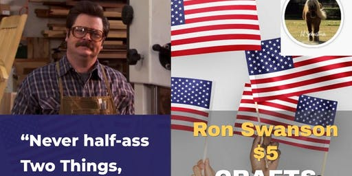 Ron Swanson Five Dollar Crafts and Drafts Night