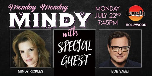 Bob Saget, as special guest for Mindy Rickles!