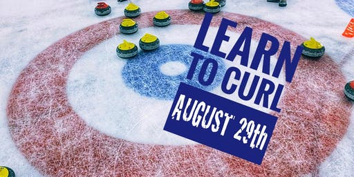 Learn to Curl Thursday 8/29 - 8:15pm-10:15pm
