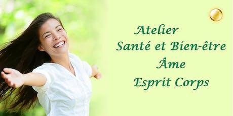 Atelier Santé et Bien-être Âme Esprit Corps tickets