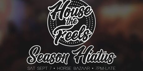 House the Feels - Hiatus Party tickets
