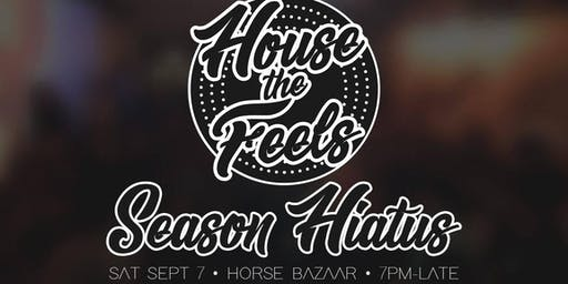 House the Feels - Hiatus Party