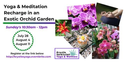 Yoga Recharge in an Exotic Orchid Garden (7/28)