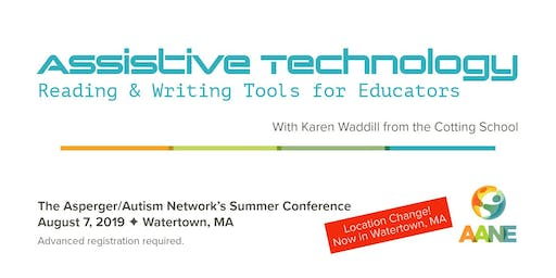AANE Summer Conference - Assistive Technology: Reading & Writing Tools for Educators