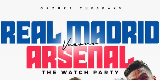 Real Madrid v Arsenal WATCH PARTY at Gazuza: Happy Hour Special 5PM-10PM