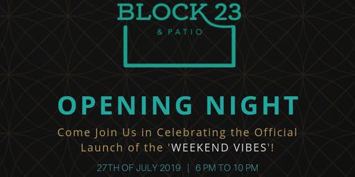 Opening Night at Block 23 & Patio | Music by DJ Cat Ouellette