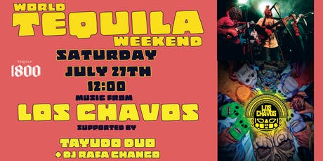 World Tequila Weekend w/ Los Chavos + Tayuco + Rodrigo!  tickets