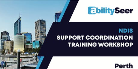 NDIS Support Coordination Training Workshop - 25 October 2019, Perth tickets