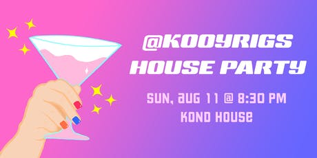 @KOOYRIGS HOUSE PARTY tickets