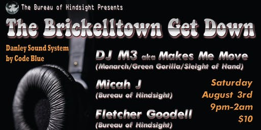 The Brickelltown Get Down August 3rd w/ M3 and Micah J