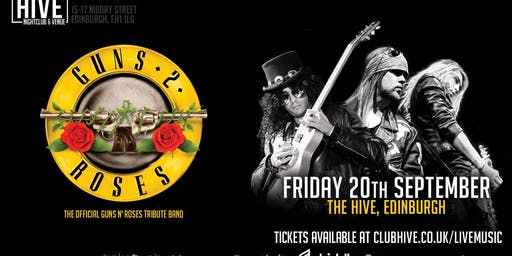 Guns 2 Roses - The Hive, Edinburgh