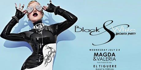 BLACK N WHITE BACHATA PARTY WITH MAGDA & VALERIA - GET YOUR VIP CARD NIGHT tickets