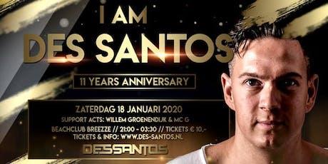I AM DES SANTOS - 11 YEARS ANNIVERSARY tickets
