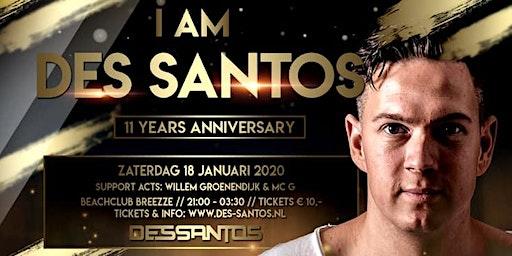 I AM DES SANTOS - 11 YEARS ANNIVERSARY
