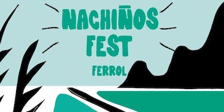 NACHIÑOS FEST en Ferrol entradas