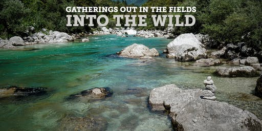 Into the Wild - Gatherings Out in the Fields - 8 Settembre