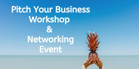 Pitch Your Business Workshop & Networking Event tickets