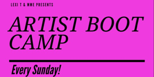 Lexi T's Artist Boot Camp