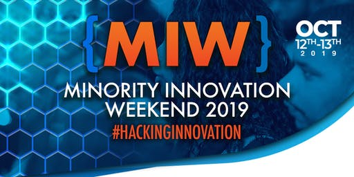 Minority Innovation Weekend - #HackingInnovation