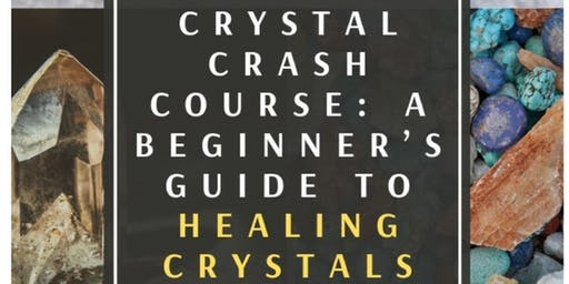 Crystal Crash Course: Beginner's Guide To Crystals