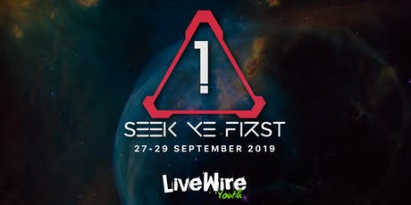Seek Ye First | LiveWire Youth Weekend tickets