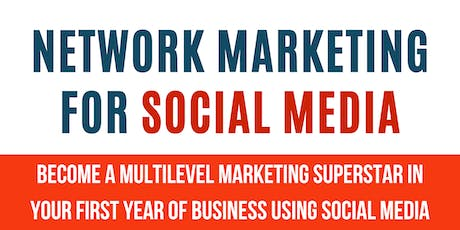 Be a Network Marketers SUPERSTAR using Effective Social Media Skills [NEW IN KL] tickets