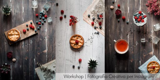 Workshop | Fotografia Creativa per Instagram