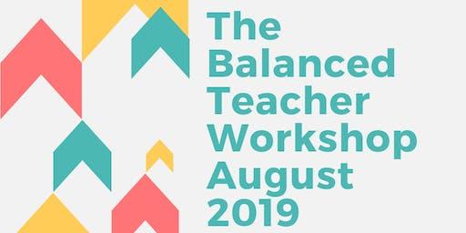 The Balanced Teacher Workshop August 2019