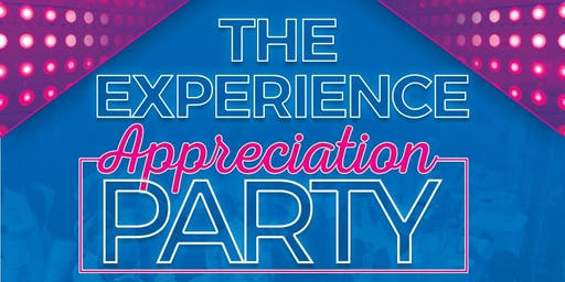 THE EXPERIENCE APPRECIATION PARTY!