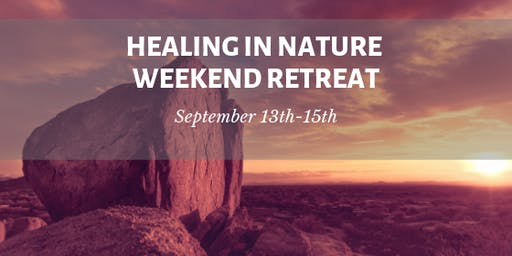 Healing in Nature Weekend Retreat