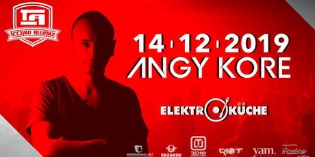 Techno Allianz @Elekroküche w/ Angy Kore Tickets