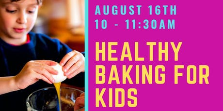 Healthy baking for kids tickets