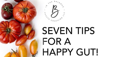 Seven  Tips for a Happy Gut tickets
